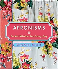 Apronisms - Pocket Wisdom For Every Day